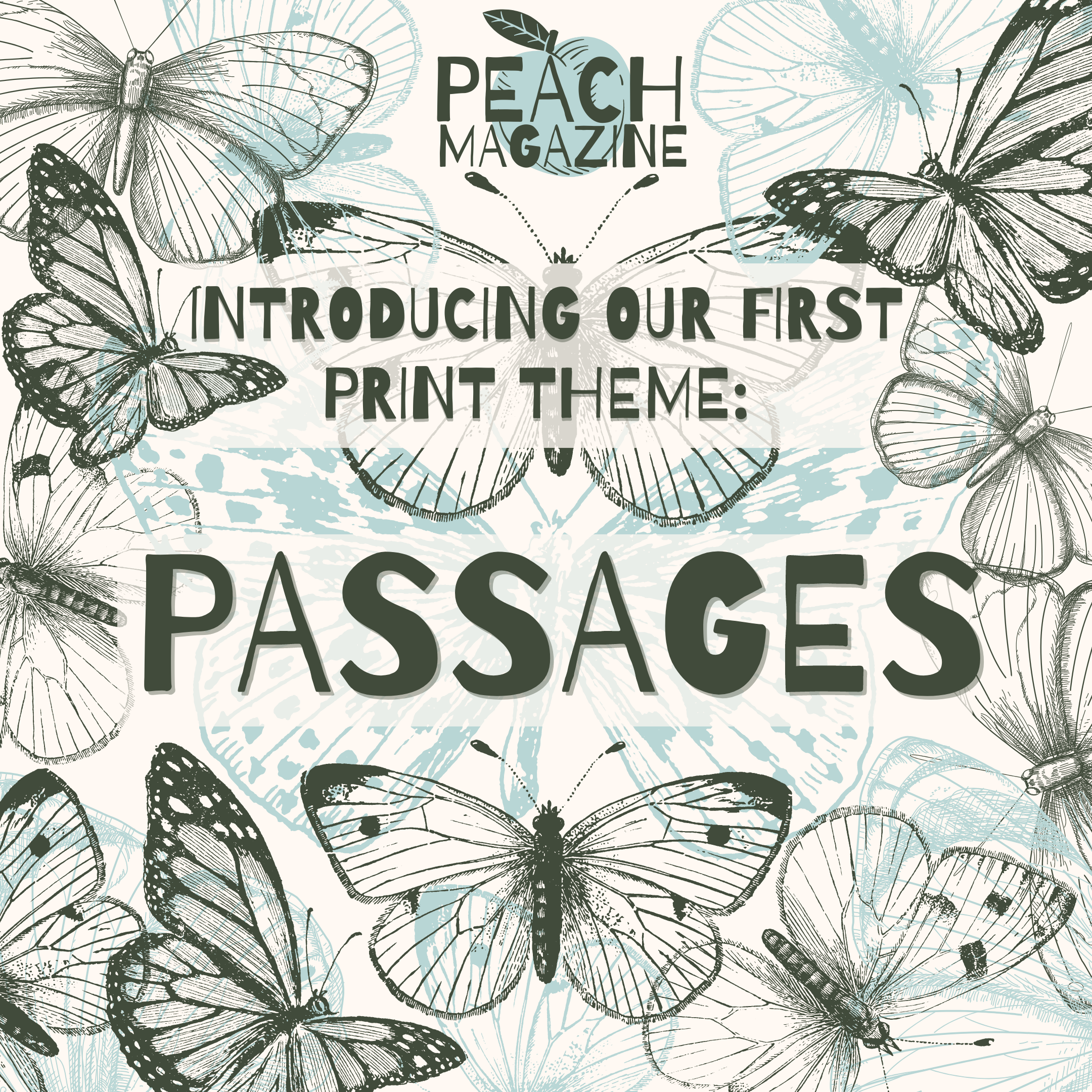 Introducing Our First Print Theme: 'PASSAGES'